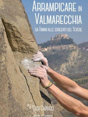 Una Guida per arrampicare in Valmarecchia, valle ricca di storia ed arte, ma anche di falesie dover poter praticare l'arrampicata.